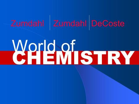 CHEMISTRY World of Zumdahl Zumdahl DeCoste. Copyright© by Houghton Mifflin Company. All rights reserved. Chapter 15 Solutions.