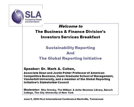Welcome to The Business & Finance Division's Investors Services Breakfast Sustainability Reporting And The Global Reporting Initiative Speaker: Dr. Mark.