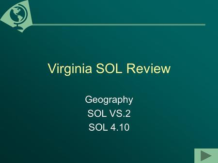 Virginia SOL Review Geography SOL VS.2 SOL 4.10.