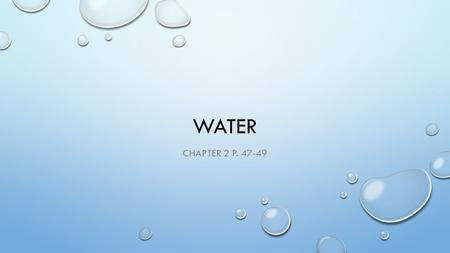 Water Chapter 2 p. 47-49.
