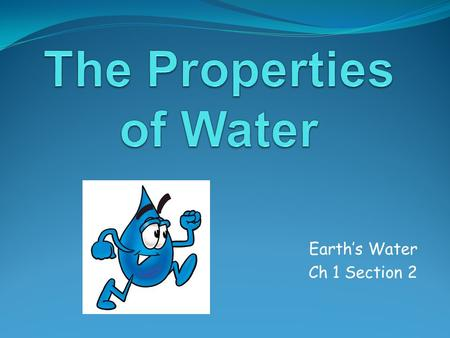 "Earth's Water Ch 1 Section 2. Water The ""Universal Solvent"""