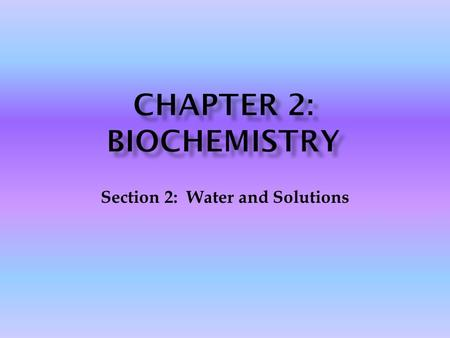 Section 2: Water and Solutions.  Many organisms release excess heat through water evaporation.