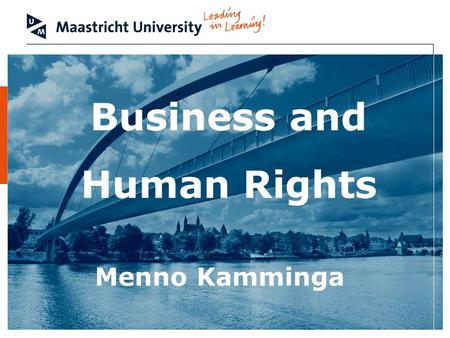Business and Human Rights Menno Kamminga. Faculty of Law 2 Emergence of non-state actors IGOs NGOs Individuals MNEs.