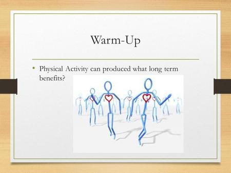 Warm-Up Physical Activity can produced what long term benefits?