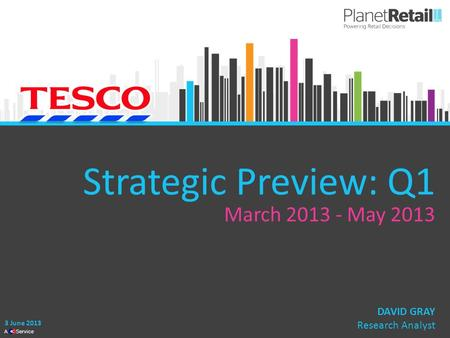 1 A Service Strategic Preview: Q1 March 2013 - May 2013 3 June 2013 DAVID GRAY Research Analyst.