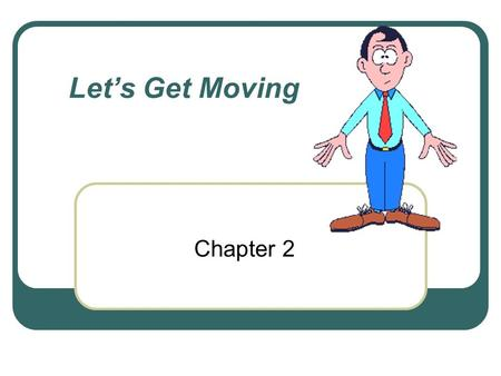 Let's Get Moving Chapter 2.