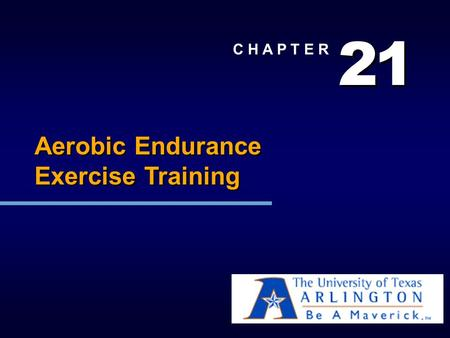 2 1 C H A P T E R Aerobic Endurance Exercise Training.
