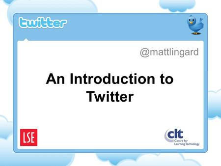 An Introduction to Today What is twitter? How it works Twitter uses – Loudspeaker – Conversational including Backchannel – Learning.