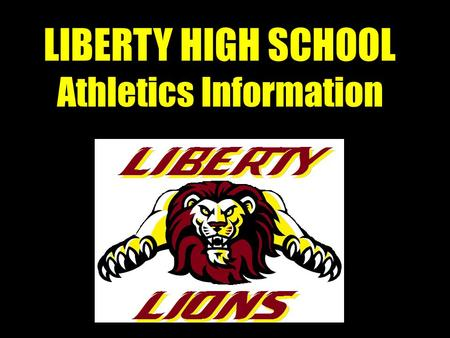 LIBERTY HIGH SCHOOL Athletics Information. Competition State Organization: California Interscholastic Federation (CIF) Section Affiliation: North Coast.