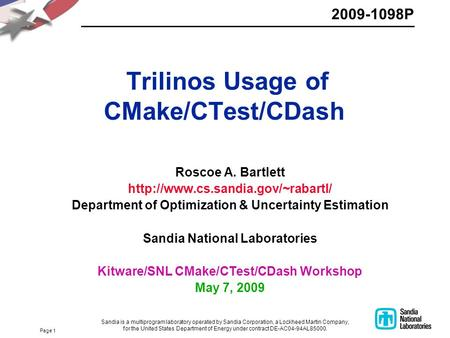 Page 1 Trilinos Usage of CMake/CTest/CDash Roscoe A. Bartlett  Department of Optimization & Uncertainty Estimation Sandia.