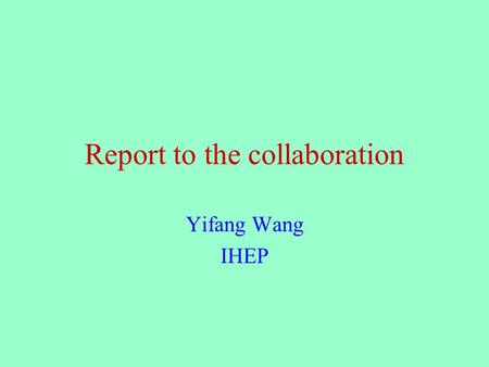 Report to the collaboration Yifang Wang IHEP Progress of the construction –SSM: Valve box successful, magnet cool down in mid June –Mechanical structure.