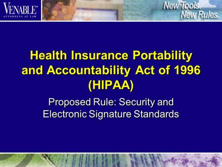 Health Insurance Portability and Accountability Act of 1996 (HIPAA) Proposed Rule: Security and Electronic Signature Standards.