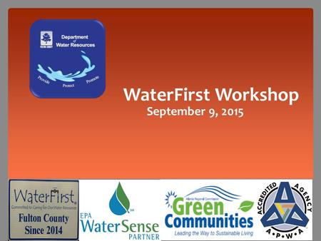 WaterFirst Workshop September 9, 2015. Wastewater Treatment and Management.
