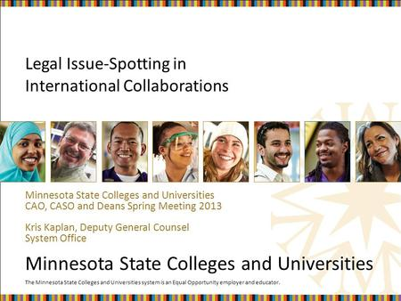 The Minnesota State Colleges and Universities system is an Equal Opportunity employer and educator. Minnesota State Colleges and Universities Legal Issue-Spotting.