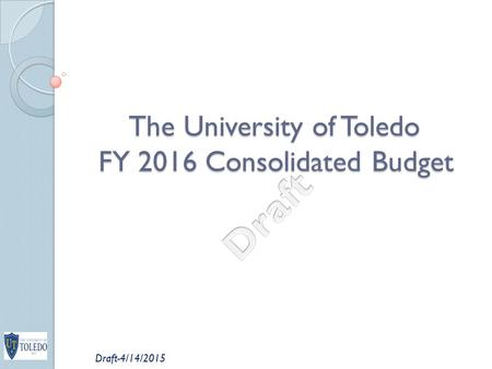 The University of Toledo FY 2016 Consolidated Budget Draft-4/14/2015.