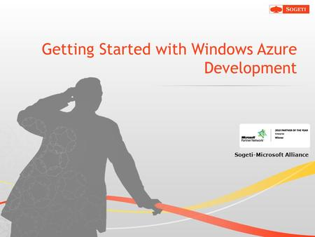 © Sogeti Sogeti-Microsoft Alliance Getting Started with Windows Azure Development.