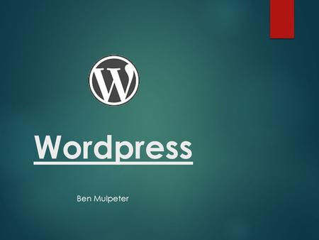 Wordpress Ben Mulpeter. What is wordpress?  Wordpress is a free Content management system (CMS)  It allows free tools to help design your website and.