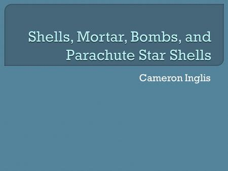 Cameron Inglis.  A cardboard or metal casing that contains explosive material.