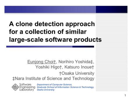 Department of Computer Science, Graduate School of Information Science & Technology, Osaka University A clone detection approach for a collection of similar.