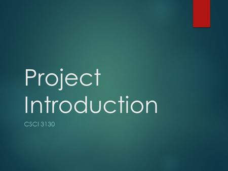 Project Introduction CSCI 3130. Project Outline  You will be put into groups  You will build a piece of software using agile software development principles.