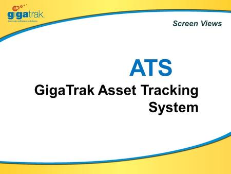Screen Views ATS GigaTrak Asset Tracking System. Security Log On.