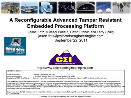 A Reconfigurable Advanced Tamper Resistant Embedded Processing Platform Jason Fritz, Michael Bonato, David French and Larry Scally