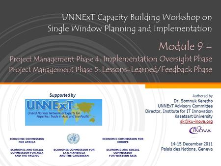 UNNExT Capacity Building Workshop on Single Window Planning and Implementation Module 9 – Project Management Phase 4: Implementation Oversight Phase Project.