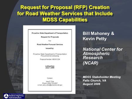 Request for Proposal (RFP) Creation for Road Weather Services that Include MDSS Capabilities Bill Mahoney & Kevin Petty National Center for Atmospheric.