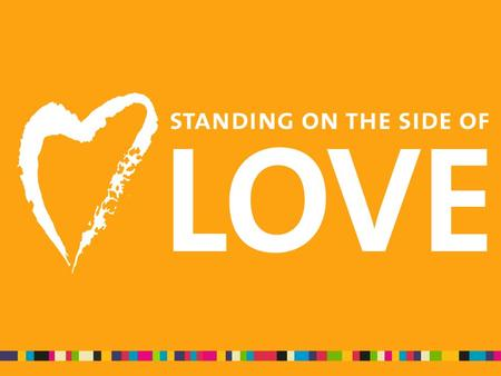 Standing on the Side of Love began at General Assembly 2009 as an opportunity for Unitarian Universalists to conduct creative public witness and advocacy.