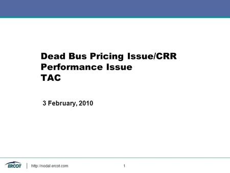 1 Dead Bus Pricing Issue/CRR Performance Issue TAC 3 February, 2010.