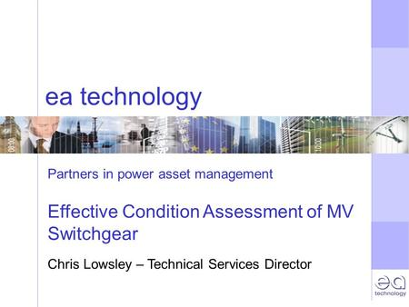 ea technology Effective Condition Assessment of MV Switchgear
