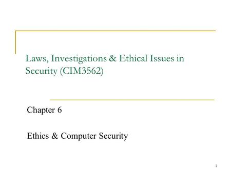 Laws, Investigations & Ethical Issues in Security (CIM3562)