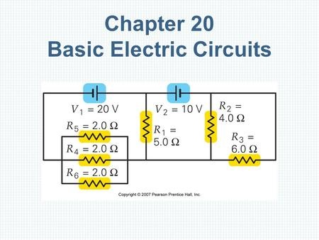 Chapter 20 Basic Electric Circuits. Units of Chapter 20 Resistances in Series, Parallel, and Series– Parallel Combinations Multiloop Circuits and Kirchhoff's.