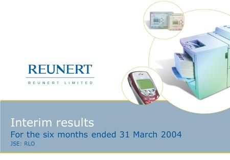 Interim results For the six months ended 31 March 2004 JSE: RLO.