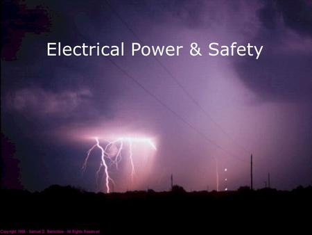 Electrical Power & Safety Electricity How do we get power?