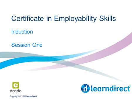 Certificate in Employability Skills Induction Session One.