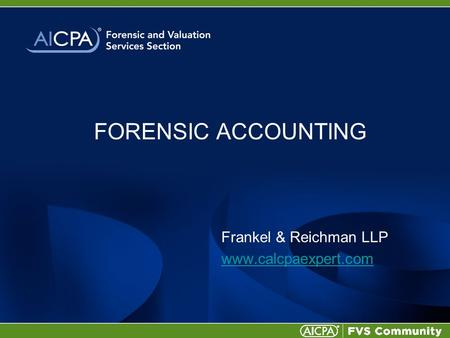 FORENSIC ACCOUNTING Frankel & Reichman LLP www.calcpaexpert.com.