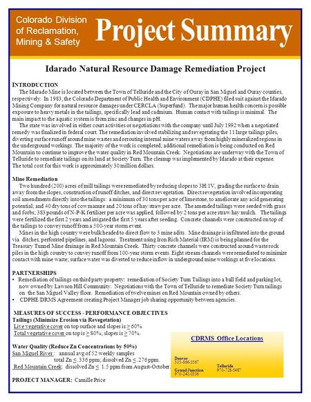 Colorado Division of Reclamation, Mining & Safety Idarado Natural Resource Damage Remediation Project CDRMS Office Locations Denver 303-866-3567 Grand.