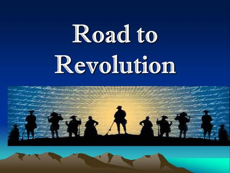 Road to Revolution Stamp Act OWhat: – First direct tax on colonists. Taxed any paper products. OWhen: – March 1765 OWhy: – Britain wanted the colonists.