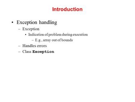 Introduction Exception handling Exception Handles errors