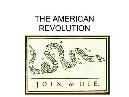 THE AMERICAN REVOLUTION. I. Causes of the Revolution A. French and Indian War 1. France, Spain, Indians VS England – England wins 2. Taxes placed on colonists.