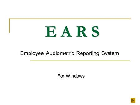 E A R S Employee Audiometric Reporting System For Windows.