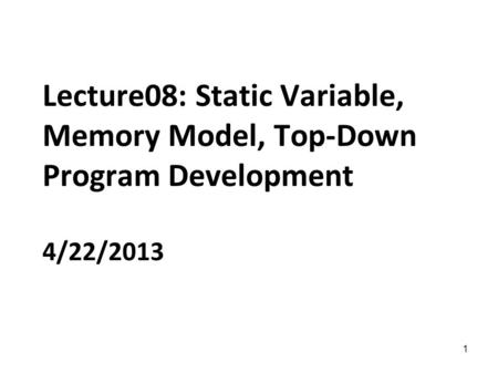 Outline Midterm results Static variables Memory model