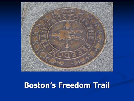 Boston's Freedom Trail. One of our favorite Sons of Liberty.