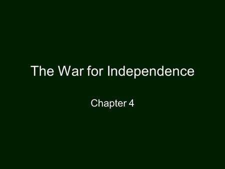 The War for Independence Chapter 4. George Washington. The War for Independence Thomas Jefferson draws on Enlightenment ideas in drafting the Declaration.