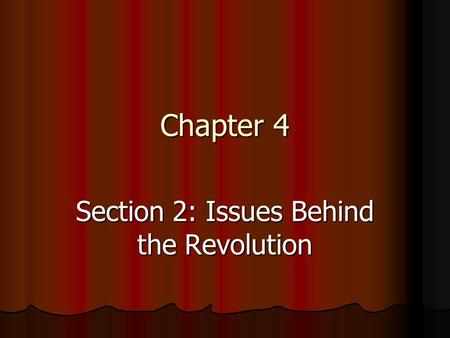 Section 2: Issues Behind the Revolution