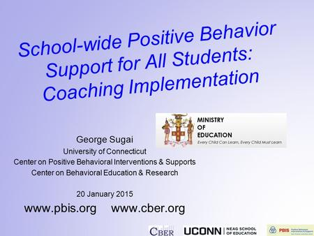School-wide Positive Behavior Support for All Students: Coaching Implementation George Sugai University of Connecticut Center on Positive Behavioral Interventions.