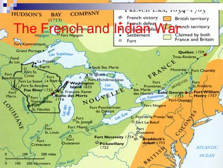 The French and Indian War. 1753 George Washington sent with letter to French fort warning French to get out of the Ohio river valley French plan just.