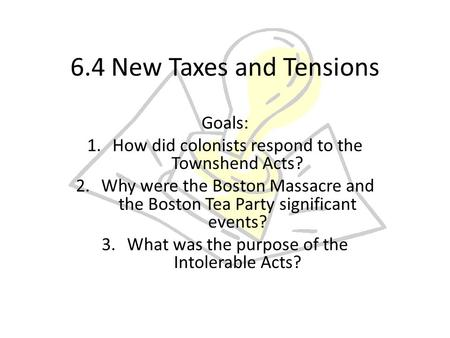 6.4 New Taxes and Tensions Goals: