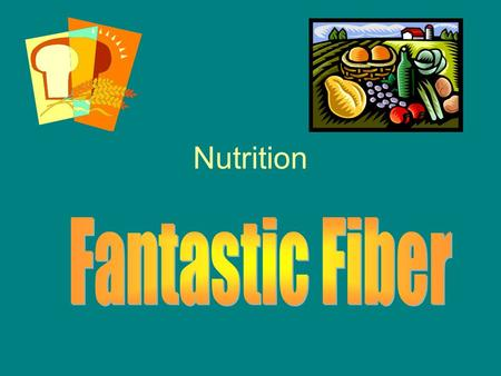 "Nutrition. Fiber Is a type of carbohydrate; Is found in foods from plants; Can be ""soluble"" or ""insoluble"""